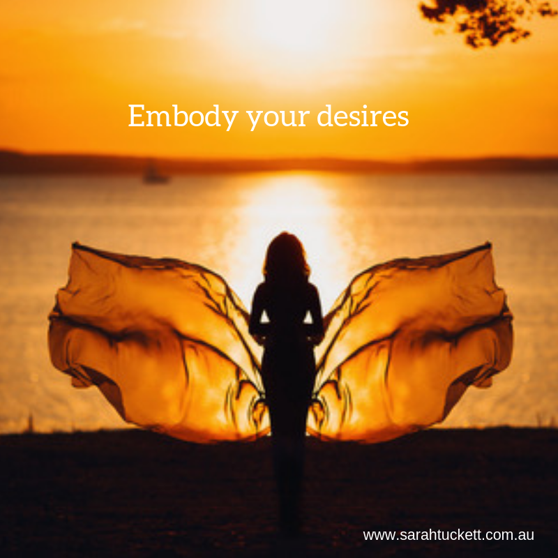 Learn how to embody your desires and dreams with Sarah Tuckett Psychotherapy and Counselling Kelvin Grove North Brisbane